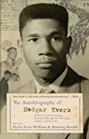 The Autobiography of Medgar Evers: A Hero's Life and Legacy Revealed Through His Writings, Letters, and Speeches by Myrlie Evers-Williams Manning Marable(2006-08-29)