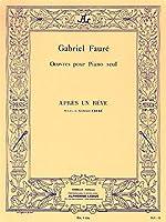 Gabriel Fauré: Après Un Rêve Op.7 No.1 (Piano) (Luzzati). For ピアノ