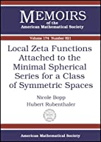 Local Zeta Functions Attached To The Minimal Spherical Series For A Class Of Symmetric Spaces (Memoirs of the American Mathematical Society)