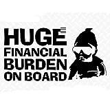 Huge財務Burden on board funny baby Carlos JDMデカールビニールsticker|cars Trucks Vans壁laptop|ブラック|6.5X 3.5in|cci1454