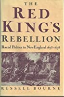 Red King's Rebellion: Racial Politics in New England, 1675-1678