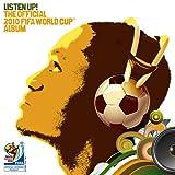 リッスン・アップ!2010 FIFAワールドカップ・南アフリカ大会 公式アルバム