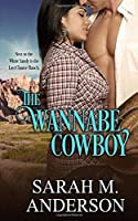 The Wannabe Cowboy (The Men of the White Sandy)