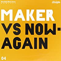 Maker Vs. Now Again