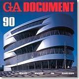 GA DOCUMENT〈NO.90〉―世界の建築 (Global Architecture Document)