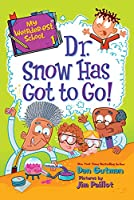 My Weirder-est School #1: Dr. Snow Has Got to Go!