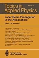 Laser Beam Propagation in the Atmosphere (Topics in Applied Physics)