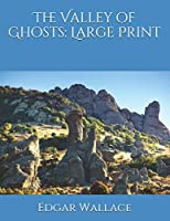 The Valley of Ghosts: Large Print