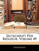 Zeitschrift Fur Biologie, Volume 49