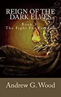 Reign of the Dark Elves: Book 3: The Fight for Freedom