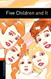Five Children and It Level 2 Oxford Bookworms Library: 700 Headwords