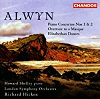 Alwyn: Piano Concertos Nos. 1 and 2, Overture to a Masque by W. Alwyn (2006-09-01)