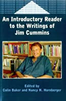 An Introductory Reader to the Writings of Jim Cummins (Bilingual Education and Bilingualism, 29)