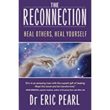 The Reconnection: Heal Others, Heal Yourself by Eric Pearl(2003-04-01)