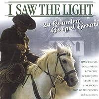 I Saw Light:24 Country Gospel Greats