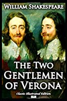 The Two Gentlemen of Verona (Classic Illustrated Edition)