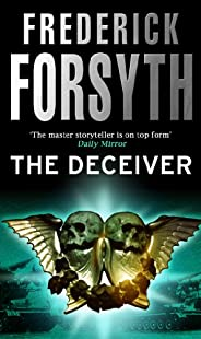 The Deceiver: An explosive espionage thriller from the master storyteller
