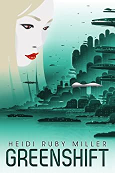 Greenshift: (From the World of Ambasadora) by [Miller, Heidi Ruby]
