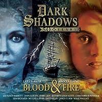 Dark Shadows - Blood & Fire (Big Finish Dark Shadows)