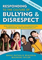 Responding to the Culture of Bullying and Disrespect: New Perspectives on Collaboration, Compassion, and Responsibility (NULL)