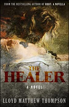 The Healer: A Novel by [Thompson, Lloyd Matthew]