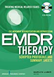 Eye Movement Desensitization and Reprocessing (EMDR) Scripted Protocols and Summary Sheets: Treating Trauma in Medical Related Conditions