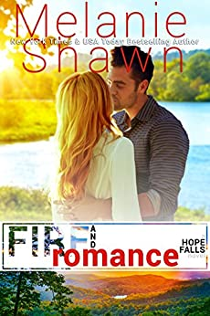 Fire and Romance (Hope Falls Book 15) by [Shawn, Melanie ]
