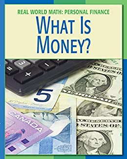 What is Money? (21st Century Skills Library: Real World Math) by [Minden, Cecilia]