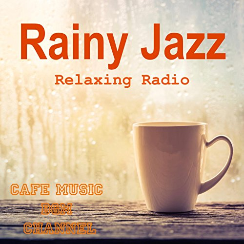 Rainy Jazz ~Relaxing Jazz Radio~