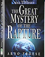 The Great Mystery of the Rapture