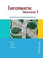Informatik Oberstufe 1: Datenstrukturen und Softwareentwicklung