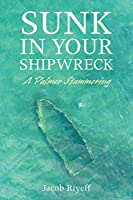 Sunk in Your Shipwreck: A Palmer Stammering