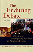 The Enduring Debate: Classic and Contemporary Readings in American Politics