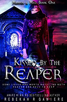 Kissed by the Reaper (Heaven and Hell Book 1) by [Ganiere, Rebekah R.]