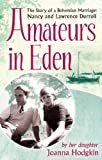 Amateurs In Eden: The Story of a Bohemian Marriage: Nancy and Lawrence Durrell (English Edition)