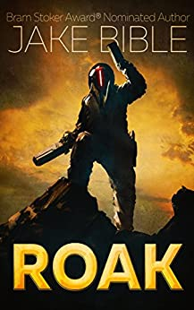 ROAK: Galactic Bounty Hunter by [Bible, Jake]