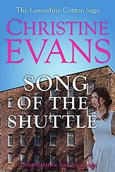 Song of the Shuttle: A transatlantic historical saga (The Lancashire Cotton Saga Book 1) by [Evans, Christine]