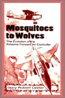 Mosquitoes to Wolves: The Evolution of the Airborne Foreward Air Controller