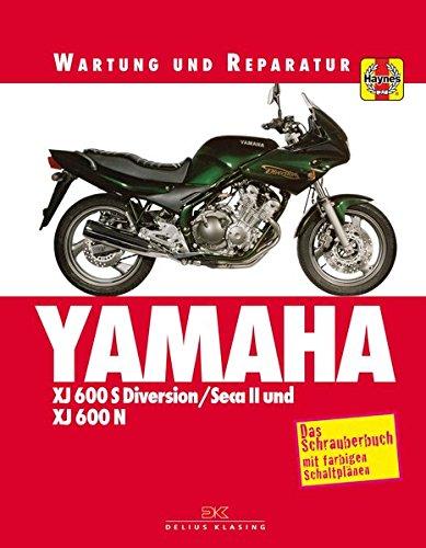 Yamaha XJ 600 S Diversion SECA II und XJ 600 N: Wartung und Reparatur