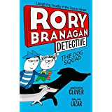 Rory Branagan (Detective) 2: The Dog Squad: Book 2