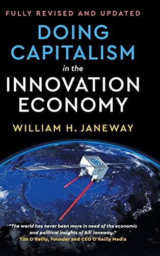 Download Doing Capitalism in the Innovation Economy: Reconfiguring the Three-Player Game between Markets, Speculators and the State 1108471277