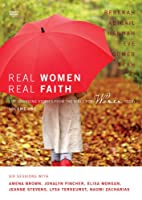 Real Women, Real Faith: Life-Changing Encounters From the Bible for Women Today [DVD]
