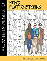 A Comprehensive Guide To Men's Flat Sketching