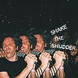 Shake The Shudder [帯解説・歌詞対訳 / ボーナストラック1曲収録 / 国内盤] (BRC545)