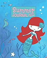 Summer Journal 2019: A Mermaid Monthly and Weekly Planner and Prompt Journal for the Young Reader | An Underwater Adventure Notebook to Record a Girl's Summer 2019 Memories of Travel, Learning and Play | For Girls Ages 7 and Up (Summer Journal for Kids 2019)