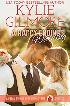 A Happy Endings Wedding (Happy Endings Book Club, Book 11) by [Gilmore, Kylie]