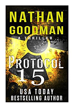 Protocol 15: A Thriller: North Korean Missile Launch (The Special Agent Jana Baker Spy-Thriller Series Book 3) by [Goodman, Nathan]