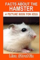 Facts About the Hamster (A Picture Book for Kids, Vol 247)