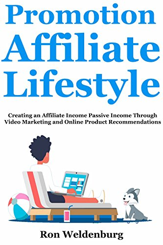 Promotion Affiliate Lifestyle: Creating an Affiliate Income Passive Income Through Video Marketing and Online Product Recommendations (English Edition)