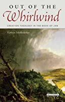 Out of the Whirlwind: Creation Theology in the Book of Job (Harvard Theological Studies)